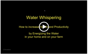 Water Whispering - Increasing Health and Productivity by Energizing the Water in Your Home and on Your Farm video